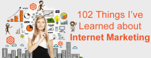 102-things-ive-learned-about-internet-marketing