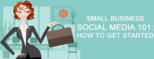 Small-Buisness-Social-Media-101-How-To-Get-Started.fw_